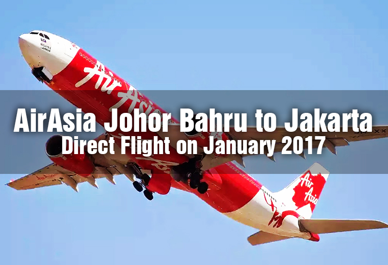 airasia-johor-bahru-to-jakarta-direct-flight-on-january-2017