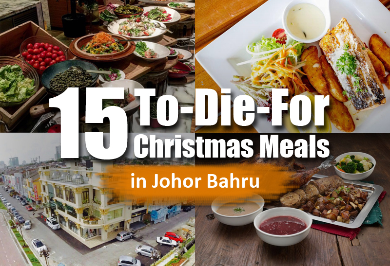 Christmas Meals.15 To Die For Christmas Meals In Johor Bahru Johor Now