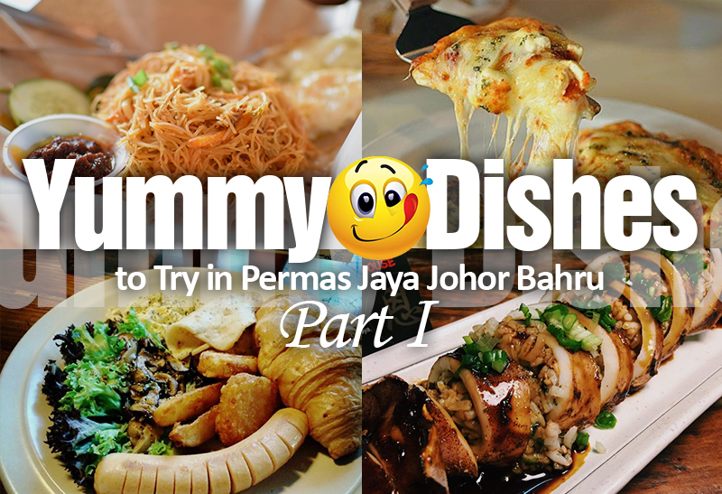yummy-dishes-to-try-in-permas-jaya-johor-bahru-part-i