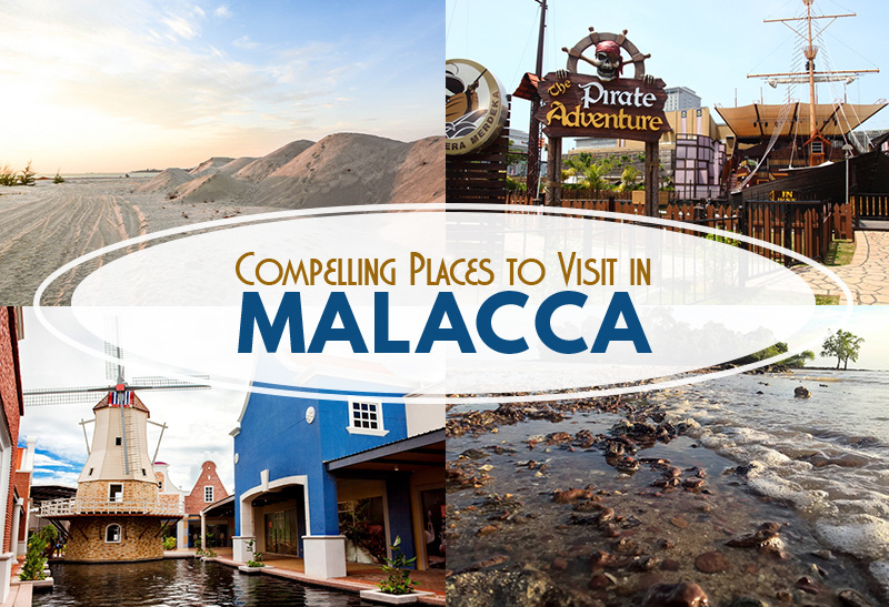 Compelling Places to Visit in Malacca