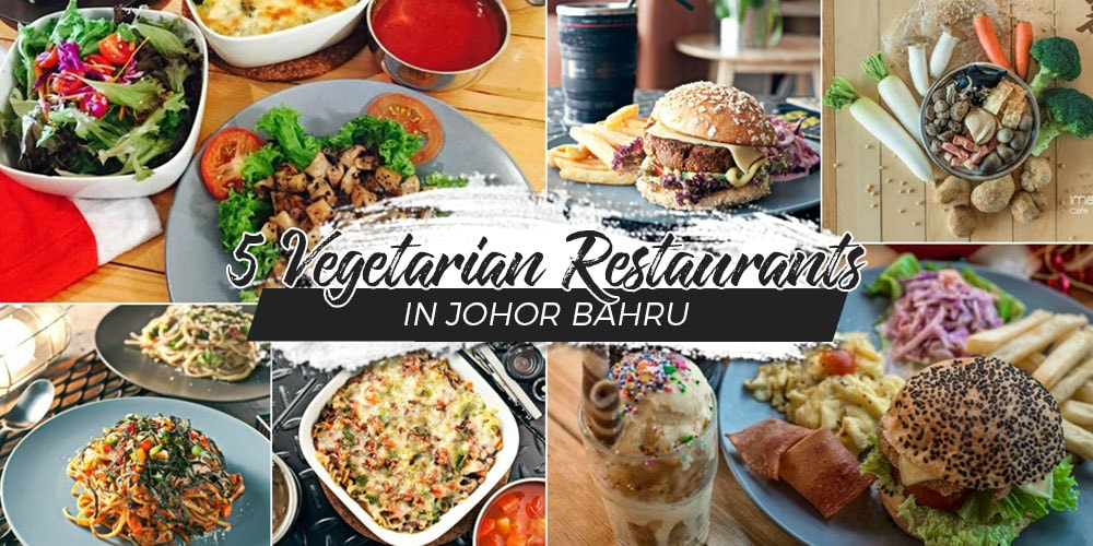 Who Says Vegetarian Restaurants Are Quite Out Of Fashion Well To Disprove The Idea Thingy Johor Bahru Offers Plenty Awesome