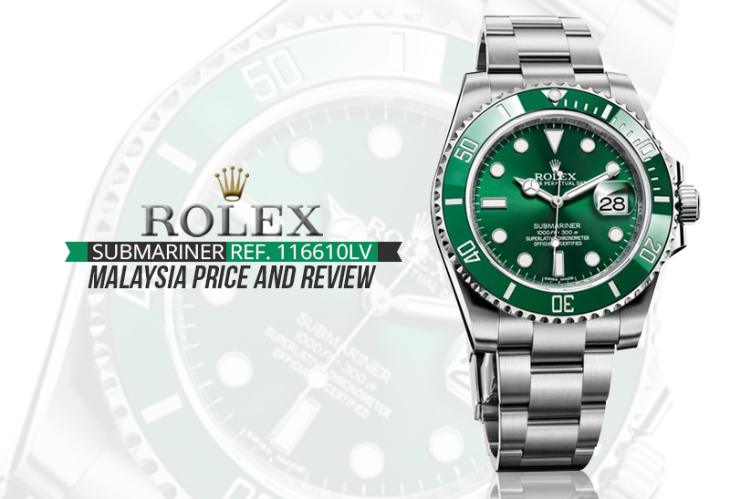 Rolex Submariner Ref. 116610LV Malaysia Price And Review