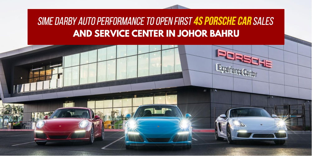 Sime Darby Auto Performance To Open First 4s Porsche Car Sales And